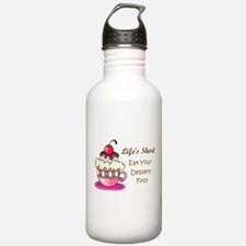 Life's Short Water Bottle
