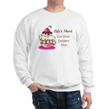 Life's Short Sweatshirt