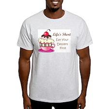 Life's Short T-Shirt