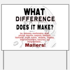 What Difference Does It Make Yard Sign
