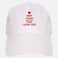 Keep Calm and Remember that I love you Hat