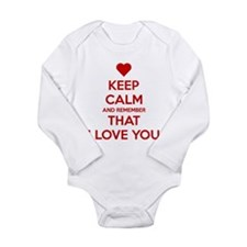 Keep Calm and Remember that I love you Long Sleeve