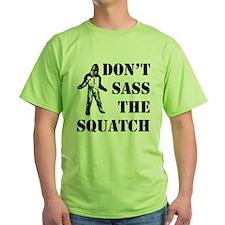 Dont sass the Squatch T-Shirt