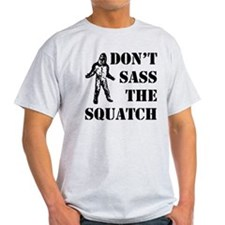 Dont sass the Squatch T-Shirt
