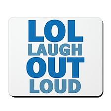 Laugh out loud Mousepad