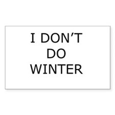 I Don't Do Winter - Can't Stand it! Decal