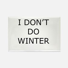 I Don't Do Winter - Can't Stand it! Rectangle Magn