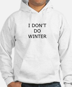 I Don't Do Winter - Can't Stand it! Hoodie
