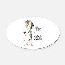 Wine oclock! Oval Car Magnet