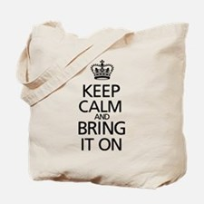 KEEP CALM AND BRING IT ON Tote Bag