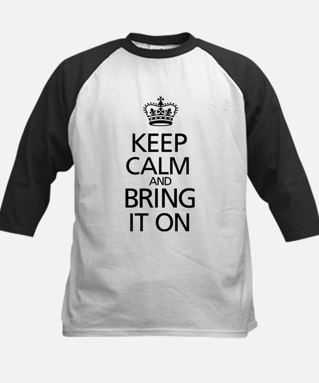 KEEP CALM AND BRING IT ON Tee