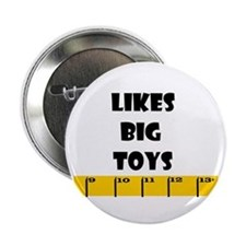 Ruler Likes Big Toys Button