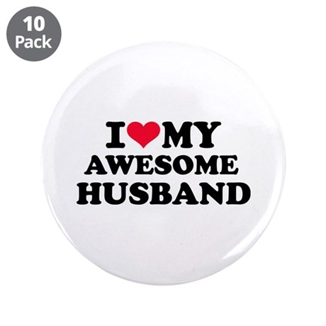 "I love my awesome husband 3.5"" Button (10 pack)"