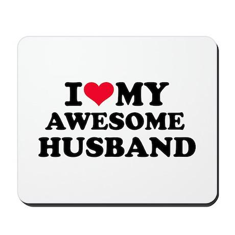 I love my awesome husband Mousepad
