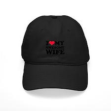 I love my awesome wife Baseball Hat