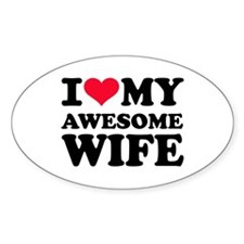 I love my awesome wife Decal