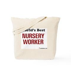 World's Best Nursery Worker Tote Bag