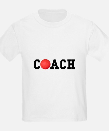 Dodge Ball Kickball Coach T-Shirt