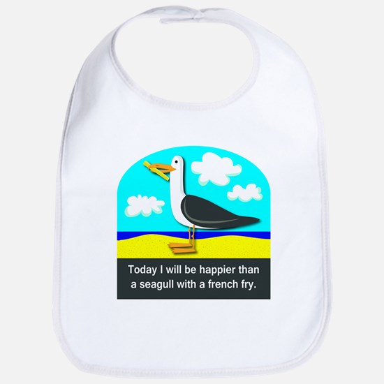 Happier than a Seagull with a French Fry Bib