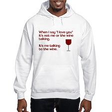 Me talking to the wine Hoodie