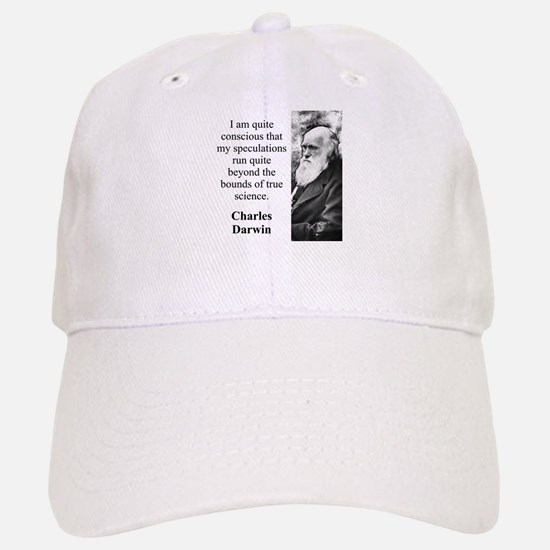 I Am Quite Conscious - Charles Darwin Baseball Baseball Baseball Cap