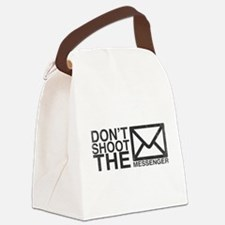 Dont shoot the messenger Canvas Lunch Bag