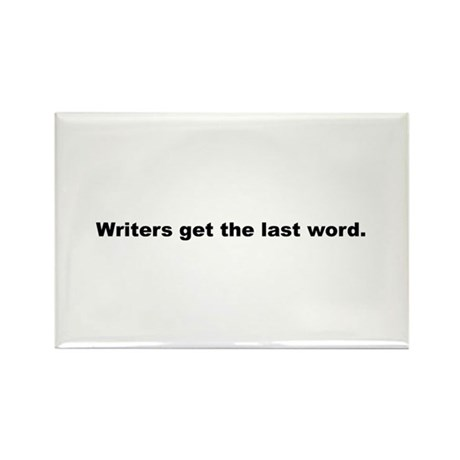 Writer's Get the Last Word Rectangle Magnet