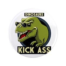 """Dinosaurs Kick Ass 3.5"""" Button"""