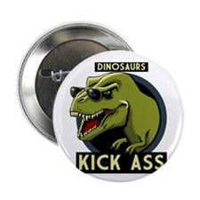 "Dinosaurs Kick Ass 2.25"" Button (100 pack)"
