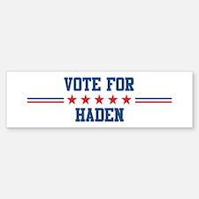 Vote for HADEN Bumper Bumper Bumper Sticker