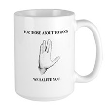 For Those About To Spock 2 Mug