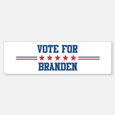 Vote for BRANDEN Bumper Bumper Bumper Sticker