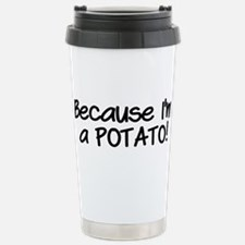 Because Im a POTATO Stainless Steel Travel Mug