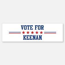 Vote for KEENAN Bumper Bumper Bumper Sticker