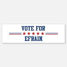 Vote for EFRAIN Bumper Bumper Bumper Sticker