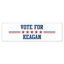 Vote for KEAGAN Bumper Bumper Sticker