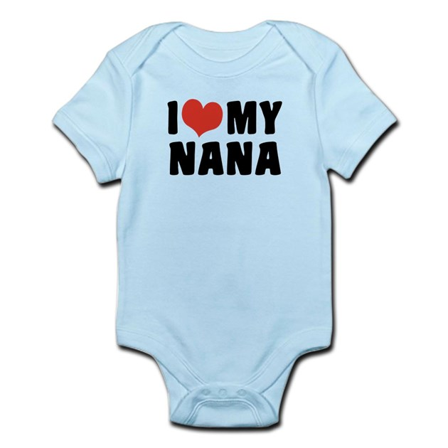 I Love My Nana Infant Bodysuit by blastotees