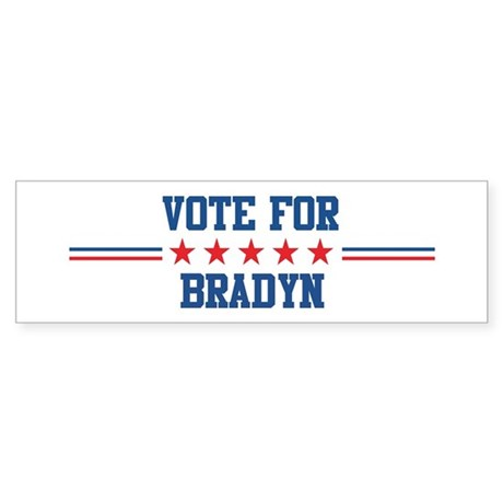 Vote for BRADYN Bumper Sticker