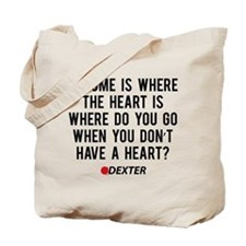 Dexter Quote Heart Tote Bag
