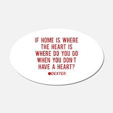 Dexter Quote Heart 22x14 Oval Wall Peel