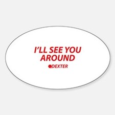 I'll see you around Decal