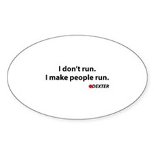 I don't run. I make people run. Decal