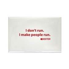 I don't run. I make people run. Rectangle Magnet