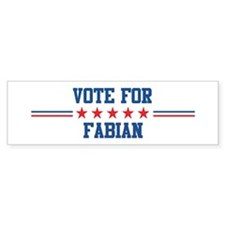 Vote for FABIAN Bumper Bumper Bumper Sticker