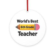 6th Grade Teacher Pencil Ornament (Round)