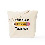 6th Grade Teacher Pencil Tote Bag