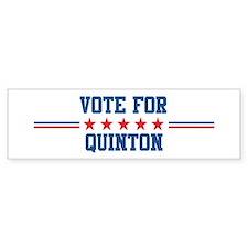 Vote for QUINTON Bumper Bumper Sticker