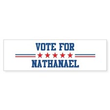 Vote for NATHANAEL Bumper Bumper Sticker