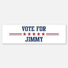 Vote for JIMMY Bumper Bumper Bumper Sticker