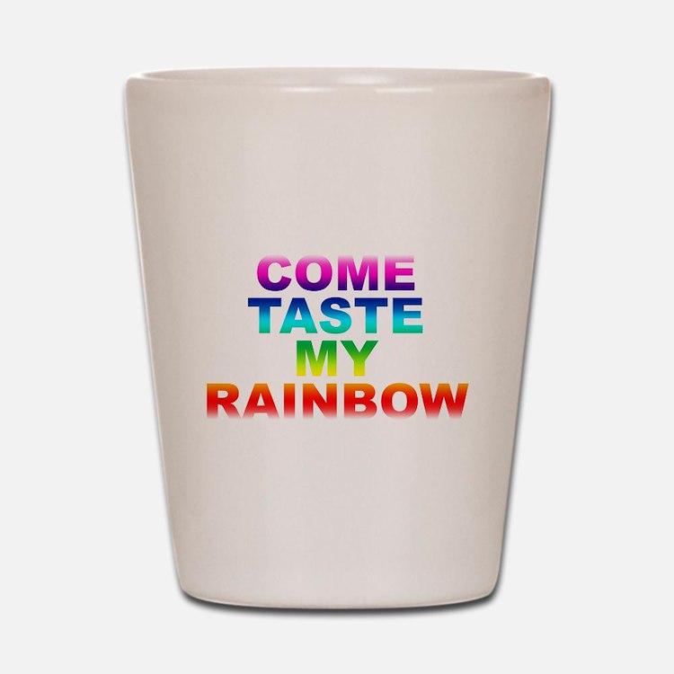 Come Taste My Rainbow Shot Glass